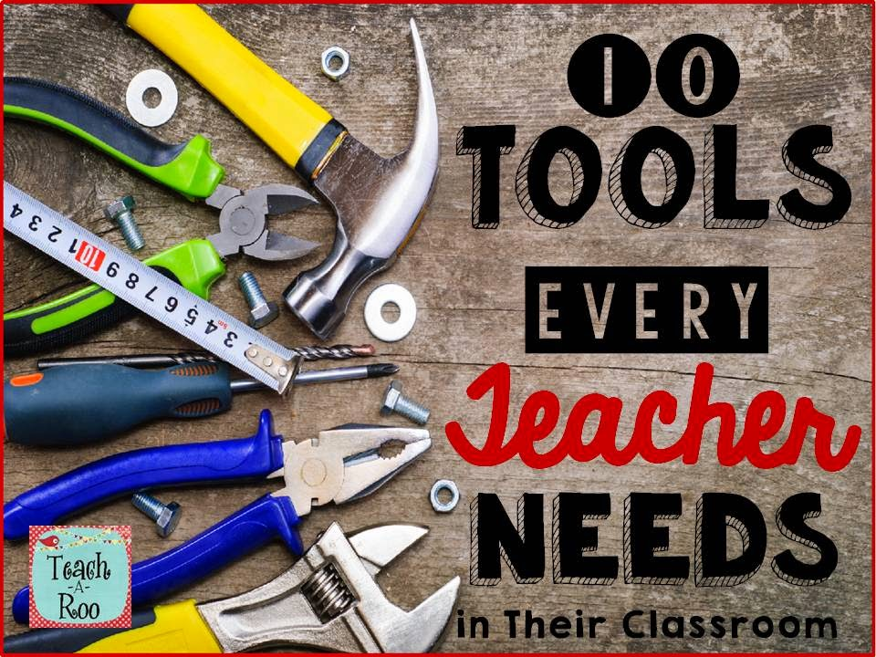 Ten Tools Every Teacher Needs in Their Classroom