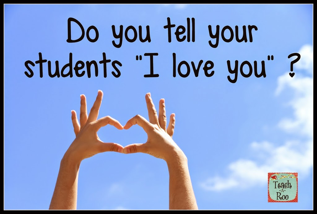 Do you tell your students you love them?