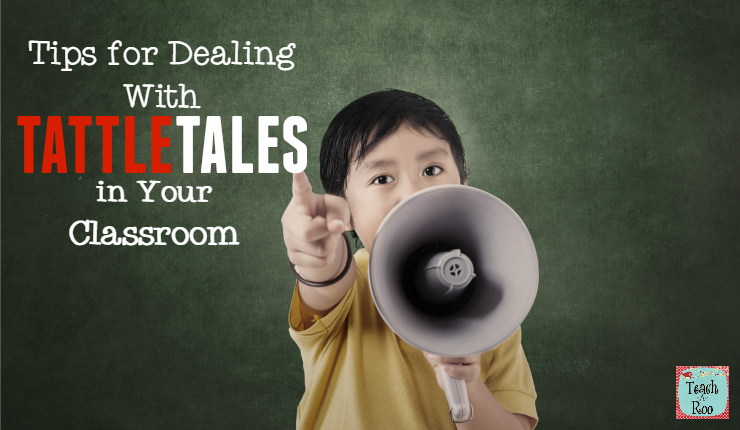 Tips for Dealing with Tattle Tales in Your Classroom
